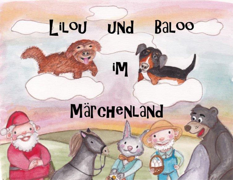 Lilou und Balou im Märchenland